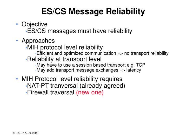 ES/CS Message Reliability