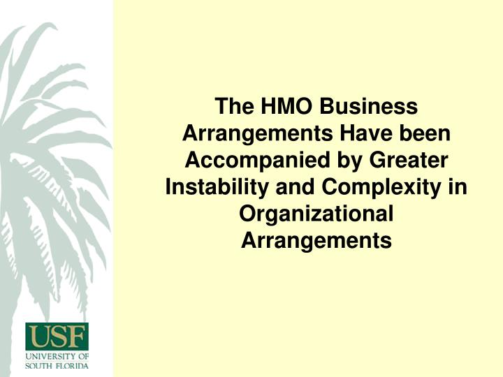 The HMO Business Arrangements Have been Accompanied by Greater Instability and Complexity in Organizational Arrangements