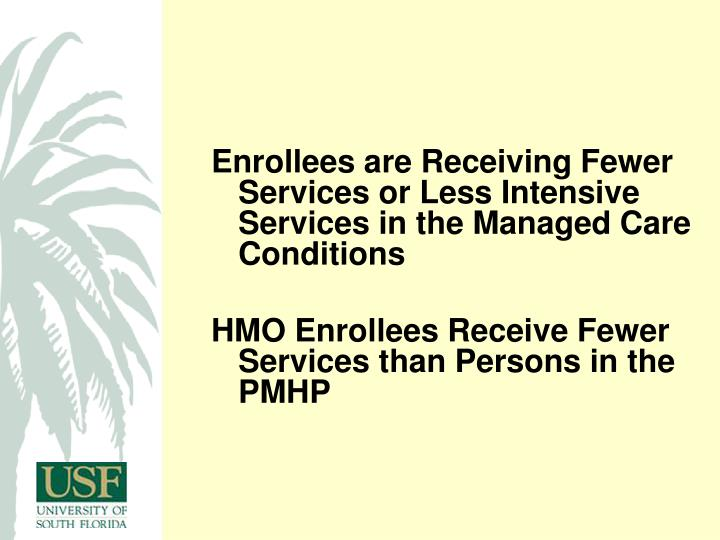 Enrollees are Receiving Fewer Services or Less Intensive Services in the Managed Care Conditions