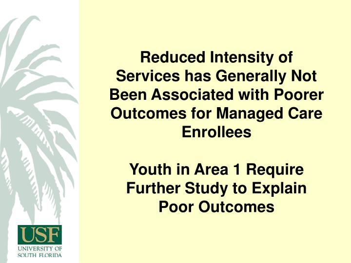 Reduced Intensity of Services has Generally Not Been Associated with Poorer Outcomes for Managed Care Enrollees
