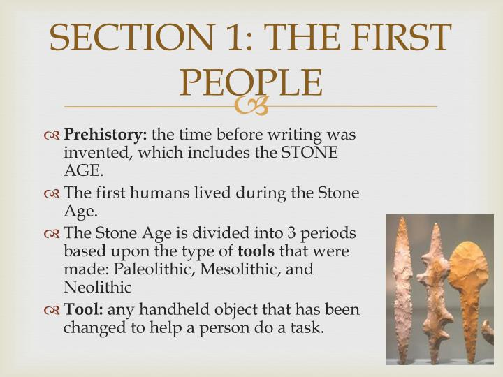 SECTION 1: THE FIRST PEOPLE