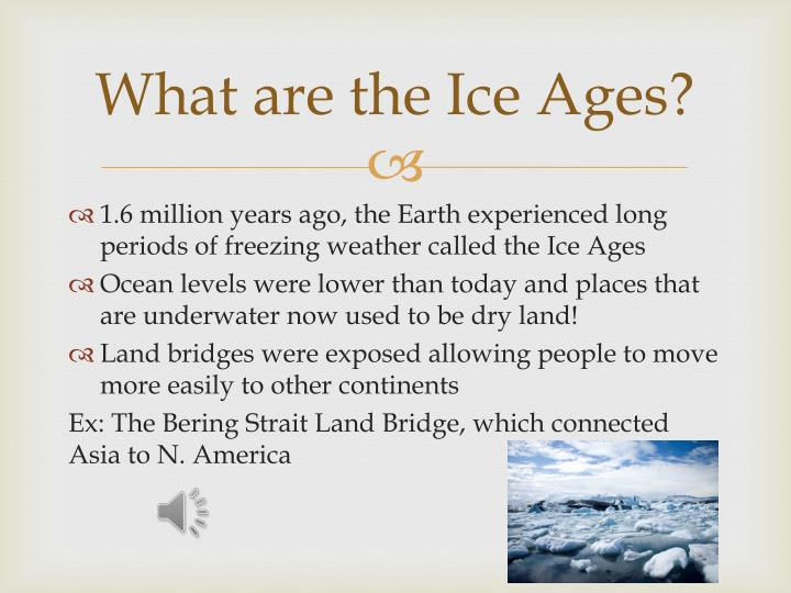 What are the Ice Ages?