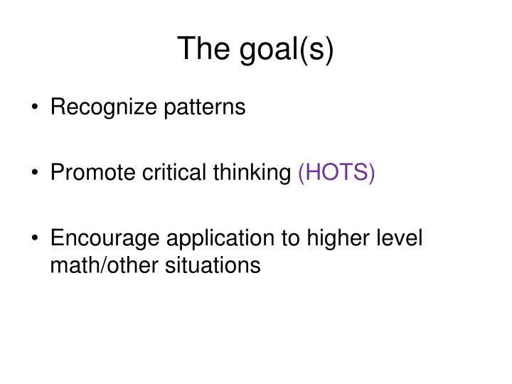The goal(s)