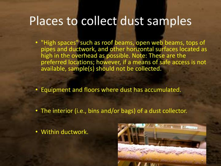 Places to collect dust samples