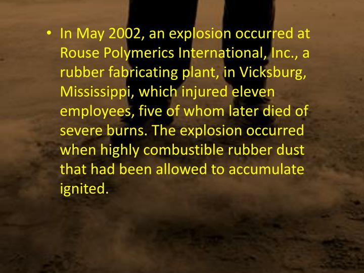 In May 2002, an explosion occurred at Rouse