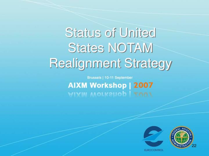 Status of United States NOTAM Realignment Strategy