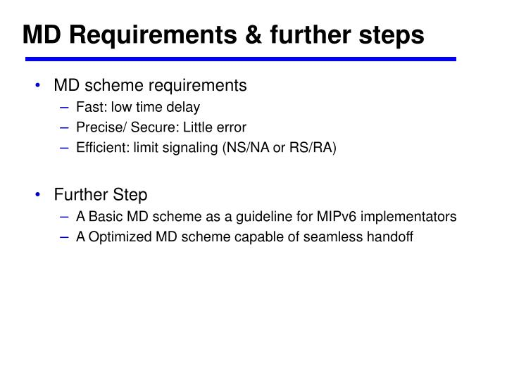 MD Requirements & further steps