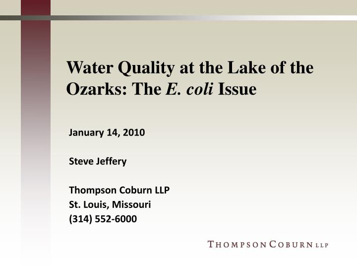Water quality at the lake of the ozarks the e coli issue