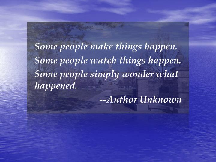 Some people make things happen.