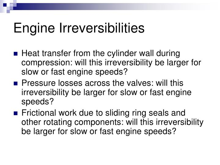 Engine Irreversibilities