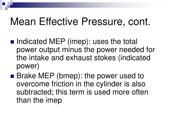 Mean Effective Pressure, cont.