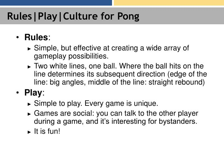 Rules|Play|Culture for Pong