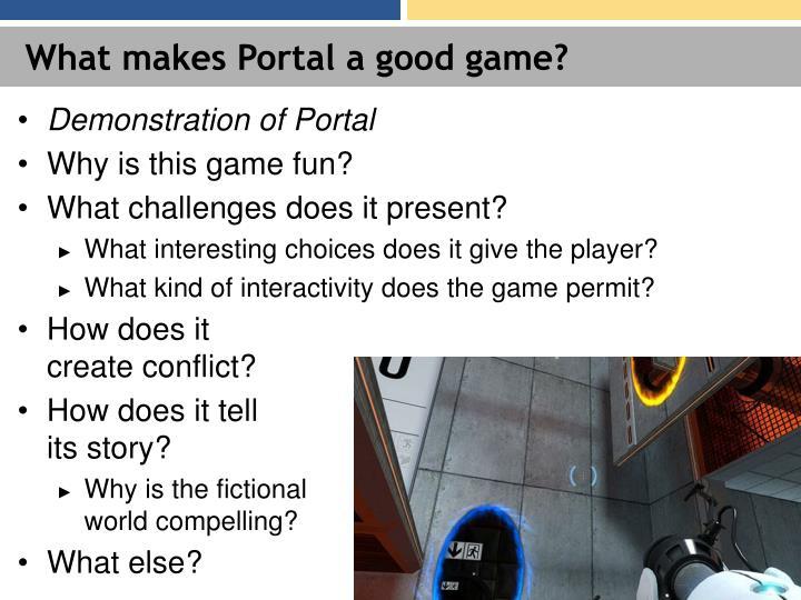 What makes Portal a good game?