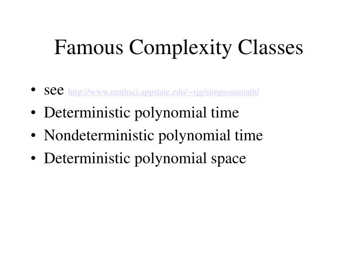 Famous Complexity Classes