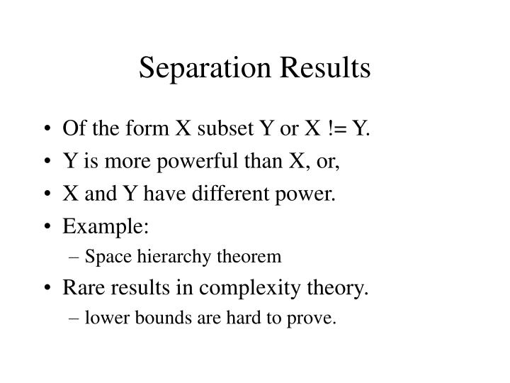 Separation Results