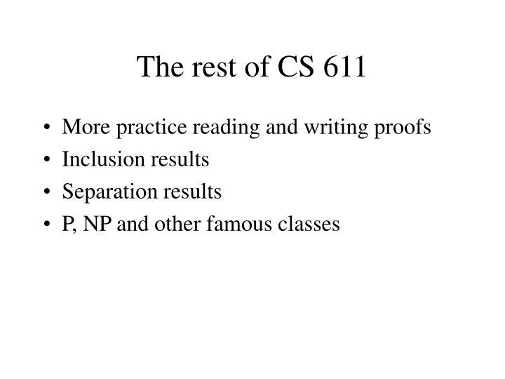 The rest of CS 611