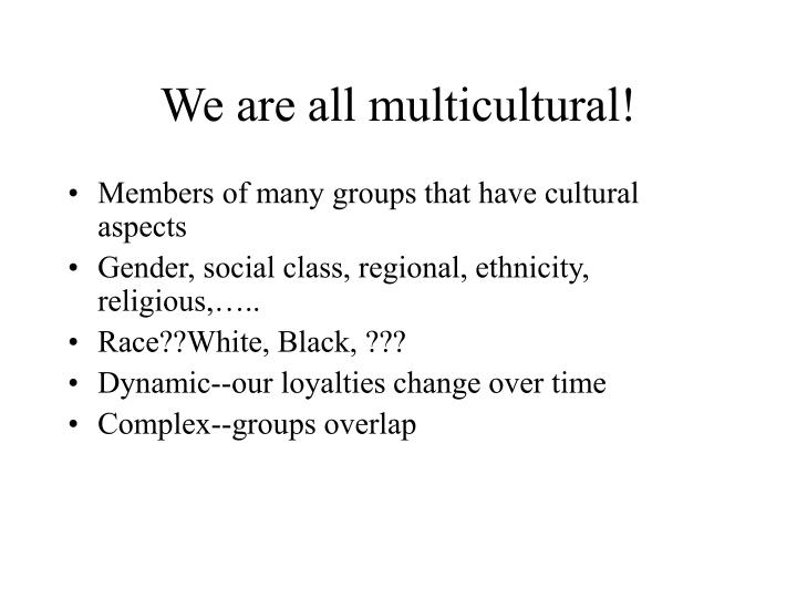 We are all multicultural!