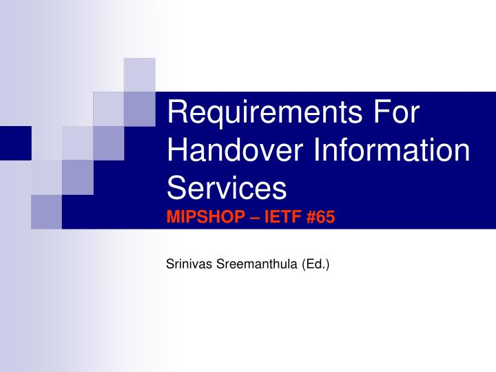 Requirements for handover information services mipshop ietf 65