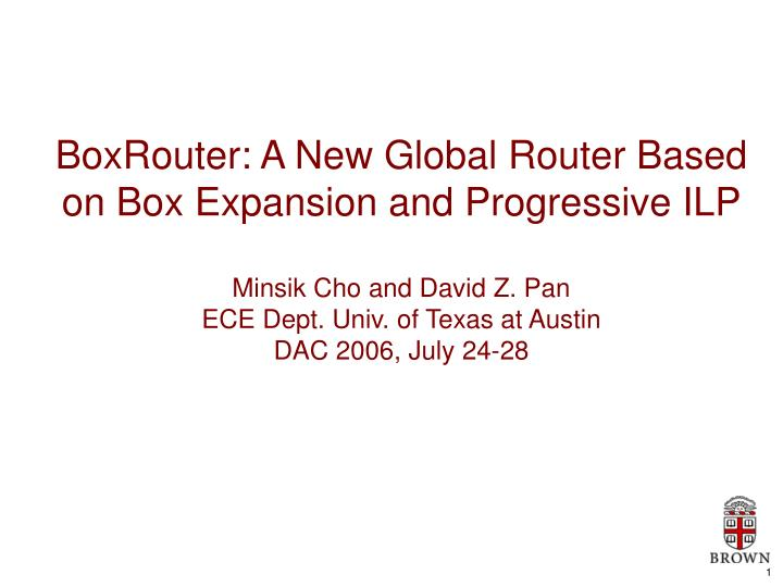 BoxRouter: A New Global Router Based on Box Expansion and Progressive ILP
