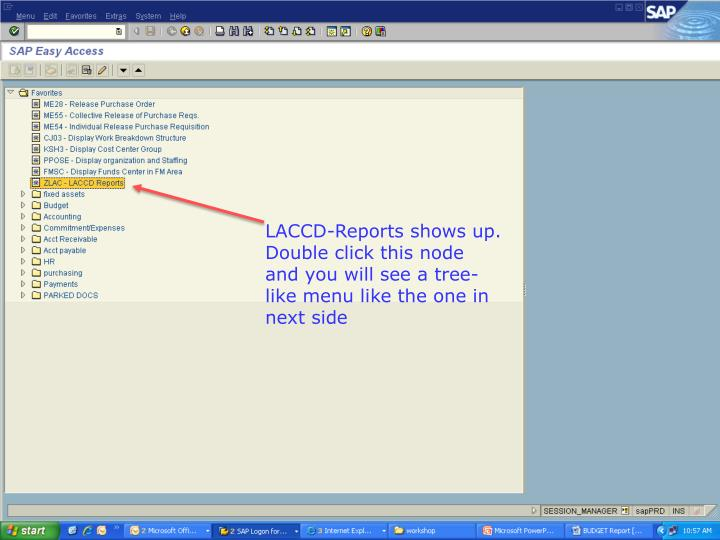 LACCD-Reports shows up. Double click this node and you will see a tree-like menu like the one in next side