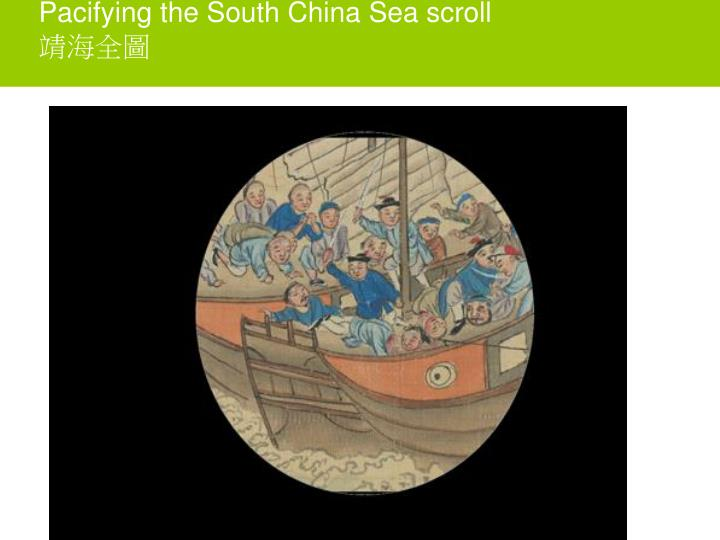 Pacifying the South China Sea scroll