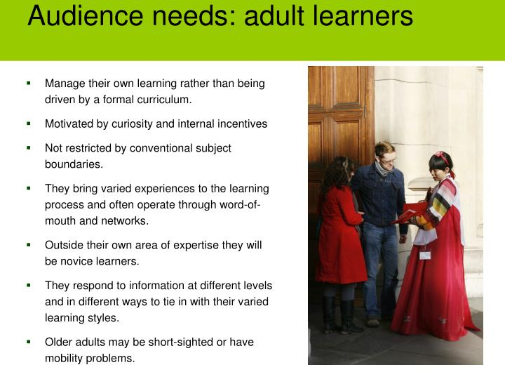 Audience needs: adult learners