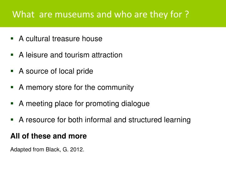 What are museums and who are they for