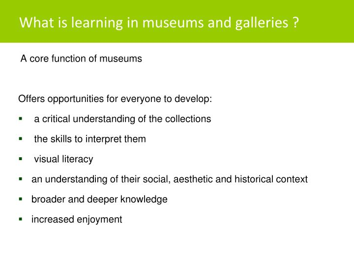 What is learning in museums and galleries