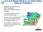 is it just power plants or are there other types of transport