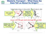 westerly transport what does the data tell us about its origin