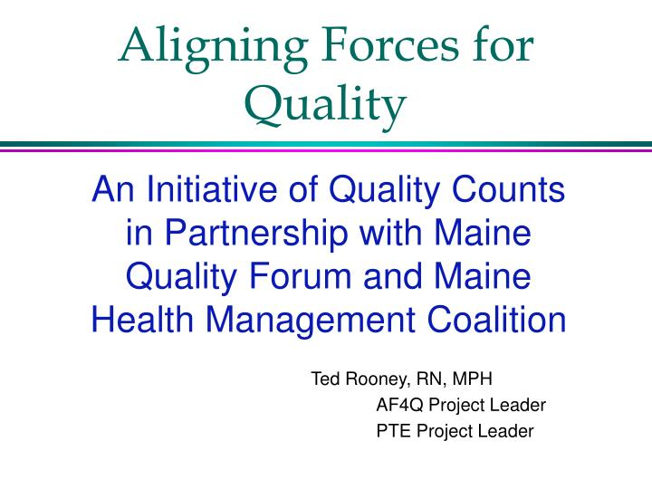 Aligning Forces for Quality