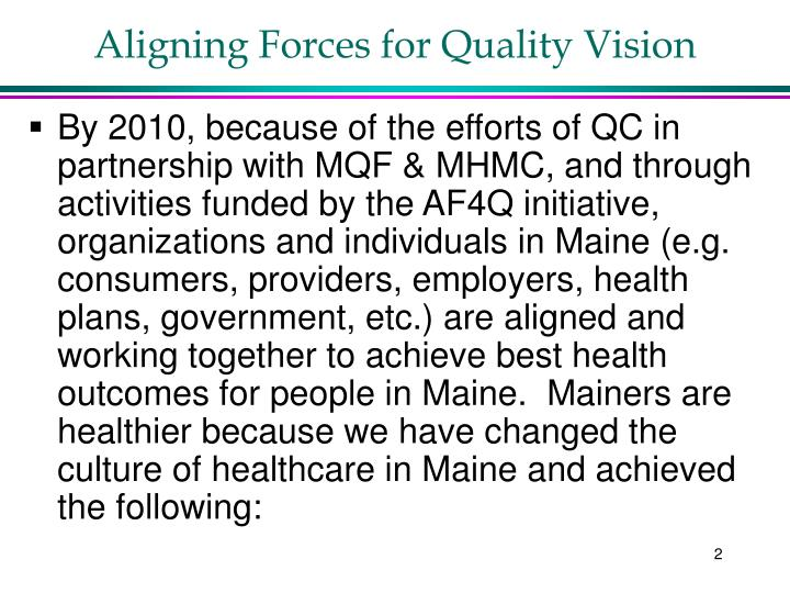 Aligning Forces for Quality Vision