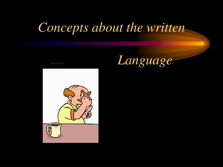 Concepts about the written