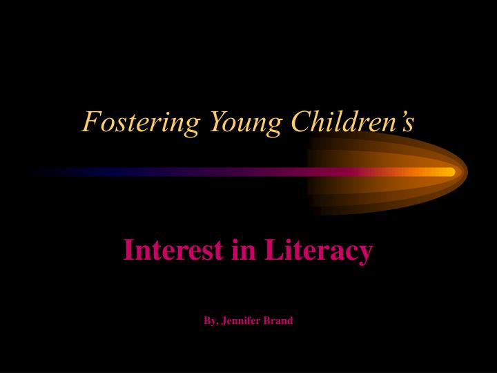 fostering young children s