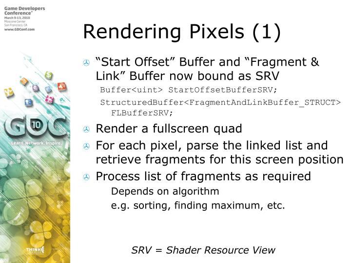 Rendering Pixels (1)