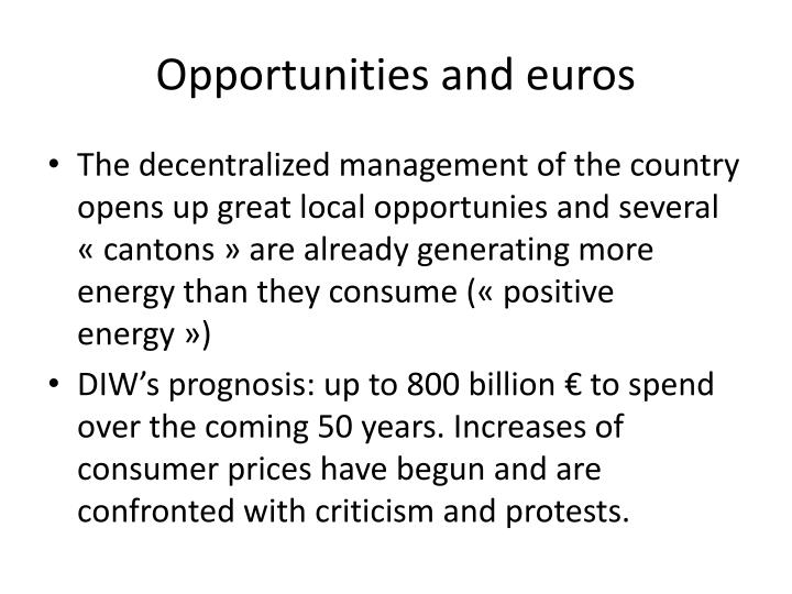 Opportunities and euros