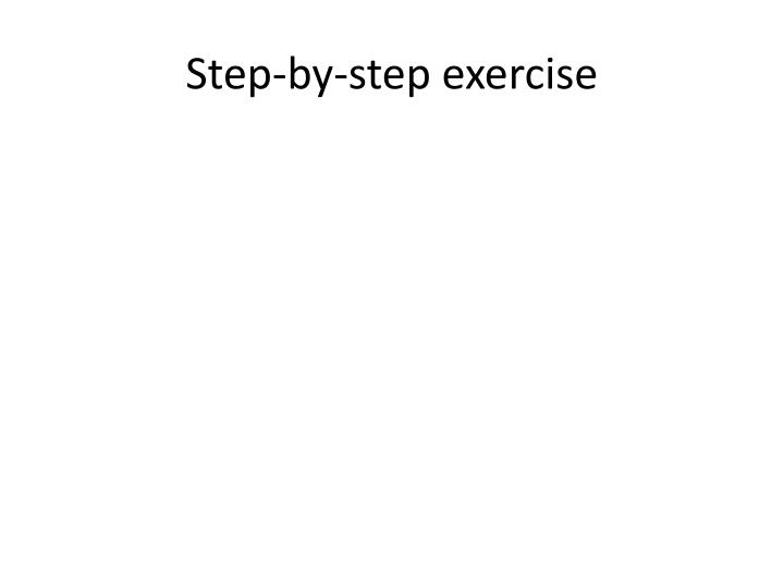 Step-by-step exercise