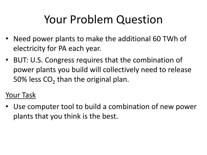 Your Problem Question