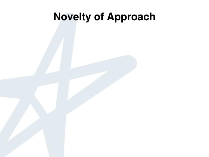 Novelty of Approach