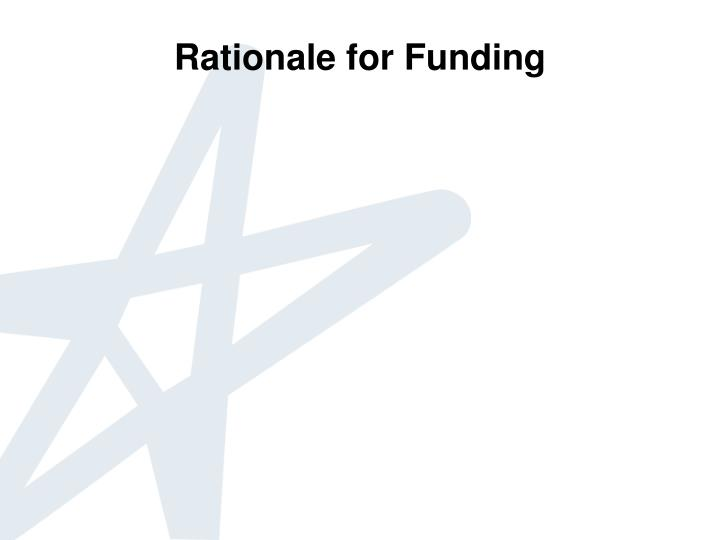 Rationale for Funding