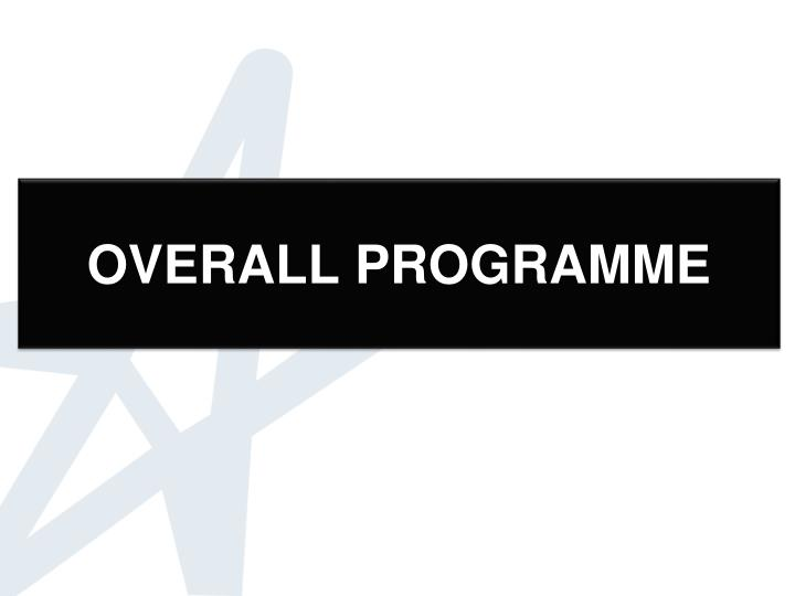 OVERALL PROGRAMME