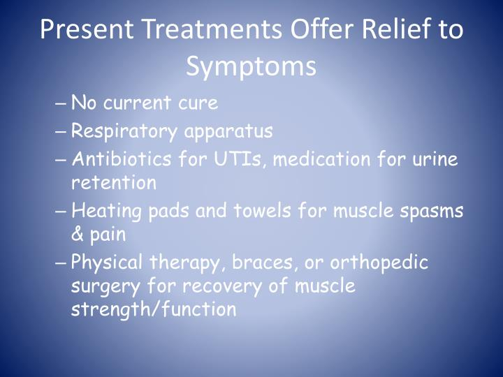 Present Treatments Offer Relief to Symptoms