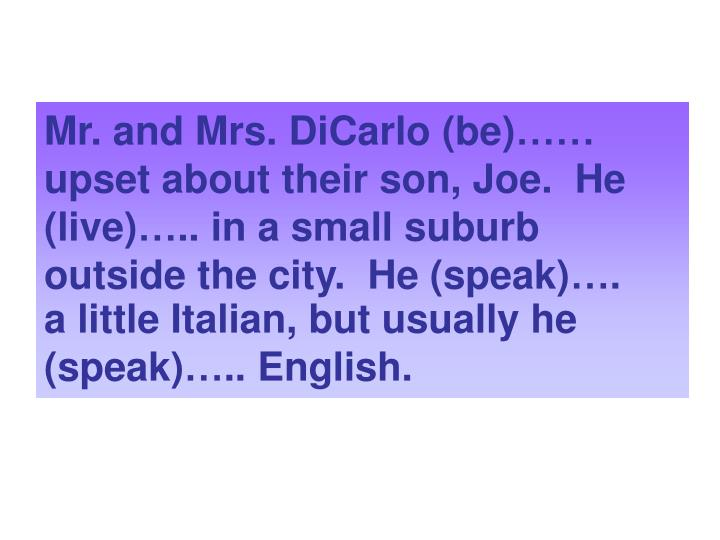 Mr. and Mrs. DiCarlo (be)……