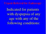 urgent referral for endoscopy