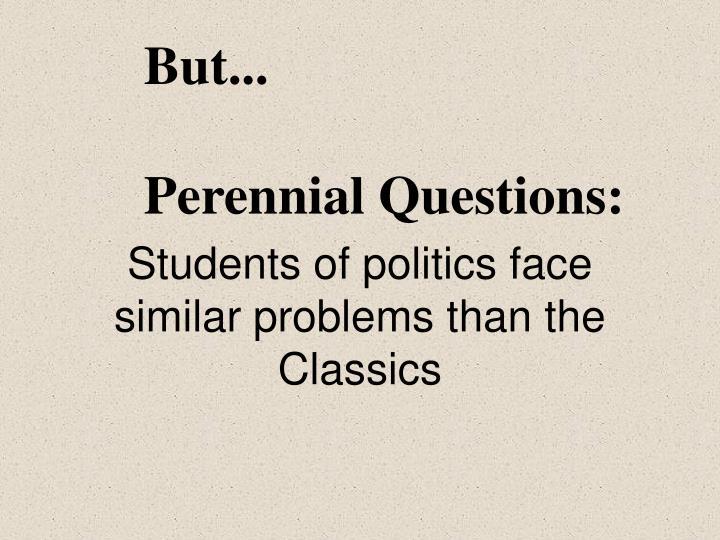 Students of politics face similar problems than the Classics