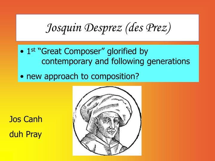 Josquin Desprez (des Prez)