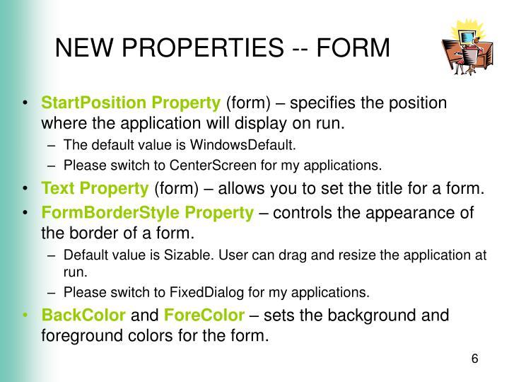 NEW PROPERTIES -- FORM