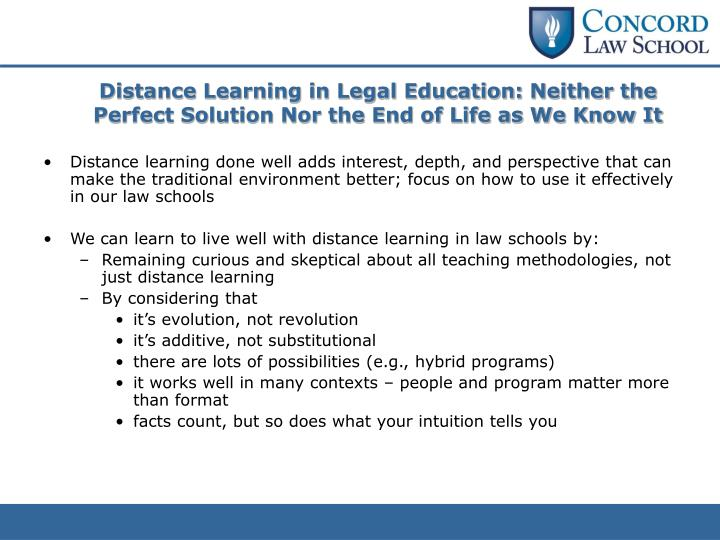 Distance Learning in Legal Education: Neither the Perfect Solution Nor the End of Life as We Know It