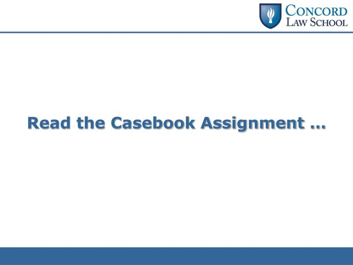Read the Casebook Assignment …