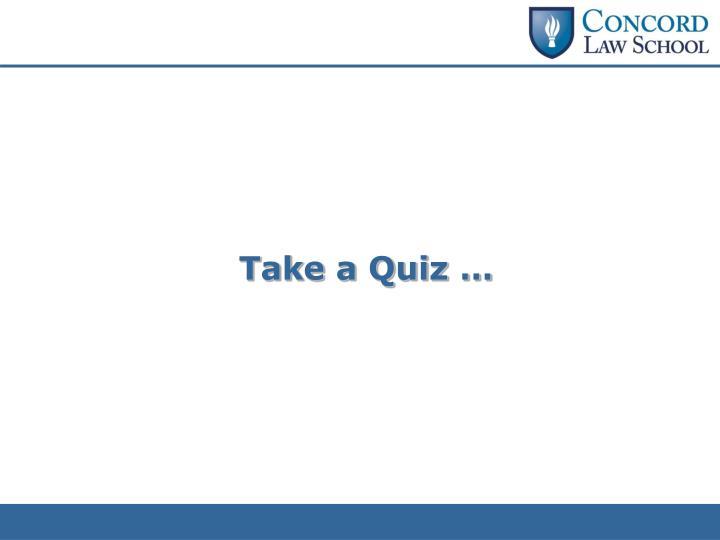 Take a Quiz …